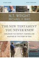 New Testament You Never Knew, the 8 Sessions (Study Guide)