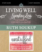 Living Well, Spending Less/Unstuffed: Eight Weeks to Redefining the Good Life and Living It (Study Guide) Paperback