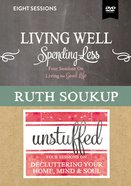 Living Well, Spending Less/Unstuffed: Eight Weeks to Redefining the Good Life and Living It (Video Study) DVD