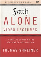 Faith Alone : A Complete Course on the Doctrine of Justification (Video Lectures) (The Five Solas Series) DVD