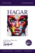 Hagar : In the Face of Rejection, God Says I'm Significant (Study Guide) (Known By Name Series) Paperback
