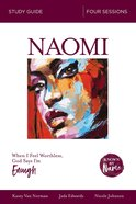 Naomi : When I Feel Worthless, God Says I'm Enough (Study Guide) (Known By Name Series) Paperback
