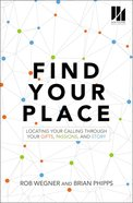 Find Your Place: Locating Your Calling Through Your Gifts, Passions, and Story eBook