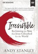 Irresistible: Reclaiming the New That Jesus Unleashed For the World (Video Study) DVD