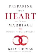 Preparing Your Heart For Marriage: Devotions For Engaged Couples Hardback