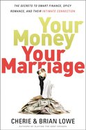 Your Money, Your Marriage: The Secrets to Smart Finance, Spicy Romance and Their Intimate Connection Paperback
