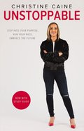 Unstoppable: Step Into Your Purpose, Run Your Race, Embrace the Future (Includes Study Guide) Paperback