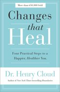 Changes That Heal: Four Practical Steps to a Happier, Healthier You Paperback