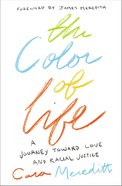 The Color of Life: A White Woman's Journey Toward Love and Justice Paperback