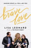 Brave Love: Making Space For You to Be You Paperback