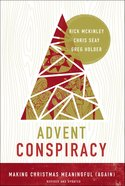 Advent Conspiracy: Making Christmas Meaningful (Again) Paperback
