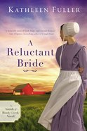A Reluctant Bride (#01 in An Amish Of Birch Creek Novel Series) Mass Market