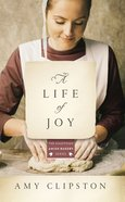 A Life of Joy (#04 in Kauffman Amish Bakery Series) Mass Market