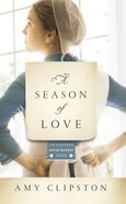 A Season of Love (#05 in Kauffman Amish Bakery Series) Mass Market