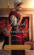 Amish Sweethearts: Four Amish Stories Mass Market