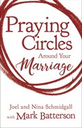 Praying Circles Around Your Marriage: Bold Prayers For Your Most Sacred Relationship Hardback