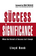 From Success to Significance: When the Pursuit of Success Isn't Enough Paperback
