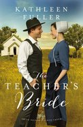The Teacher's Bride (#01 in Amish Brides Of Birch Creek Series) Paperback