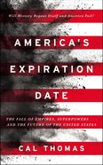 America's Expiration Date: The Fall of Empires, Superpowers...And the Future of the United States? Hardback