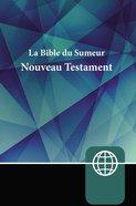 Semeur La Bible Du Semeur Nouveau Testament (French New Testament) Paperback
