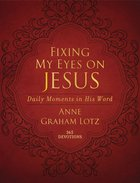 Fixing My Eyes on Jesus: Daily Moments in His Word Imitation Leather
