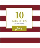 John (10 Minutes In The Word Series) eBook