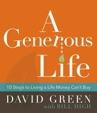 A Generous Life: 10 Steps to Living a Life Money Can't Buy Hardback