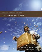The Kingdom of God (Biblical Theology For Life Series) eBook