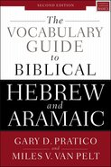 "Vocabulary Guide to Biblical Hebrew and Aramaic, the to Accompany ""Basics of Biblical Hebrew Grammar"" (Second Edition)"