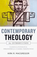 Contemporary Theology: An Introduction: Classical, Evangelical, Philosophical, and Global Perspectives