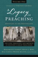 A Legacy of Preaching: Apostles to the Revivalists (Vol 1) Hardback