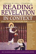 Reading Revelation in Context: John's Apocalypse and Second Temple Judaism Paperback