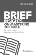 Brief Insights on Mastering the Bible (60 Second Scholar Series) eBook