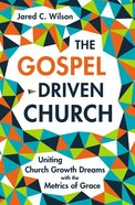 The Gospel-Driven Church eBook