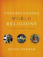 Understanding World Religions: An Interdisciplinary Approach Hardback