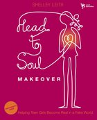 Head-To-Soul Makeover (Participant's Guide) Paperback