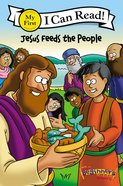 Jesus Feeds the People (My First I Can Read/beginners Bible Series) Paperback