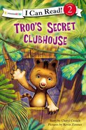 Troo's Secret Clubhouse (I Can Read!2/rainforest Friends Series)