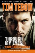 Through My Eyes - a Quarterback's Journey (Young Readers Edition Series) Paperback