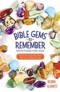 Bible Gems to Remember Devotions For Kids: 52 Devotions With Easy Bible Memory in 5 Words Or Less Paperback
