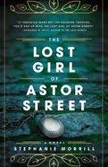 The Lost Girl of Astor Street Hardback