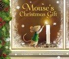 Mouse's Christmas Gift Hardback