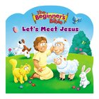 The Beginner's Bible Let's Meet Jesus Board Book