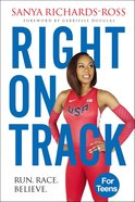 Right on Track: Run, Race, Believe Hardback