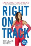 Right on Track: Run, Race, Believe Paperback