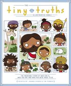 The Tiny Truths Illustrated Bible