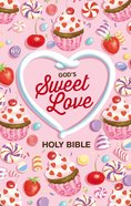 NIV God's Sweet Love Holy Bible Hardback