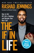 The If in Life: How to Get Off the Sidelines and Into the End Zone Hardback