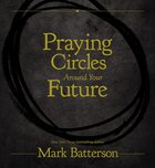 Praying Circles Around Your Future Hardback