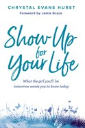 Show Up For Your Life eBook